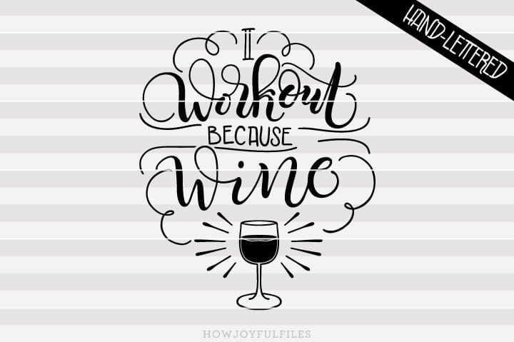 I workout because wine – SVG file