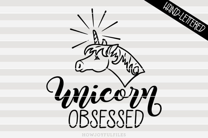 Unicorn obsessed – SVG file