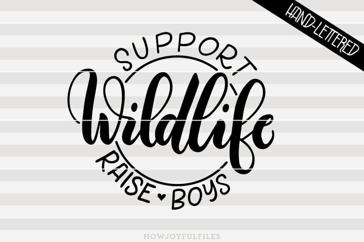 Support wildlife, Raise boys – Mom of boys – SVG file