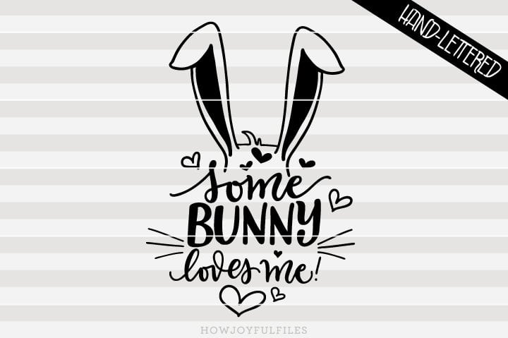 Some bunny loves me – Easter bunny – SVG file