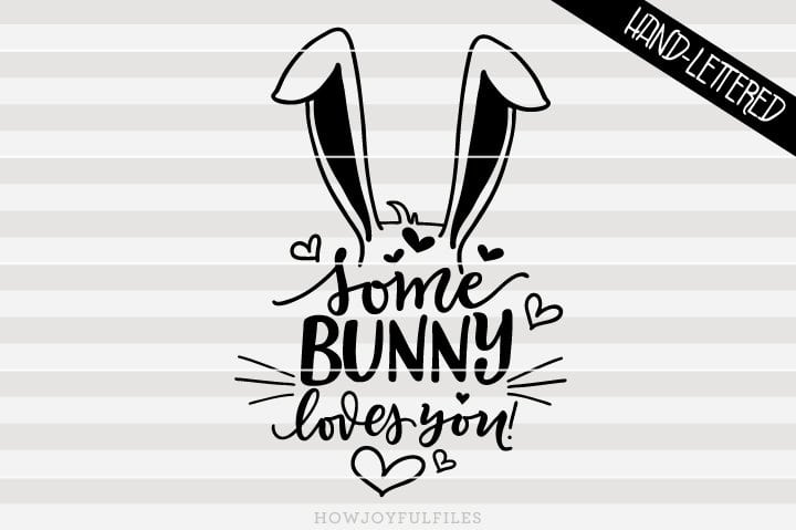 Some bunny loves you – Easter bunny – SVG file