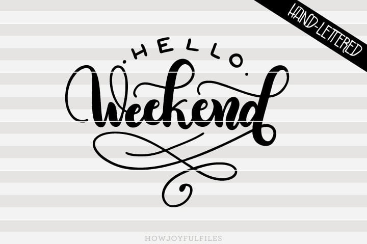 Hello weekend – SVG file