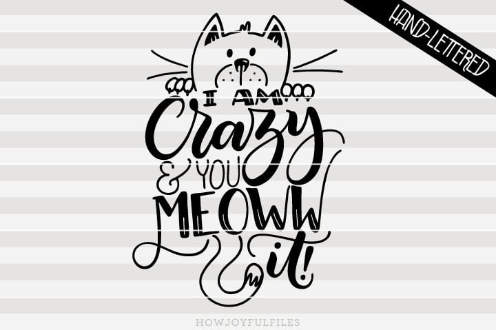 I am crazy and you meoww it! – SVG file