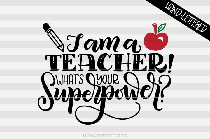 I am a teacher! What's your superpower? – SVG file
