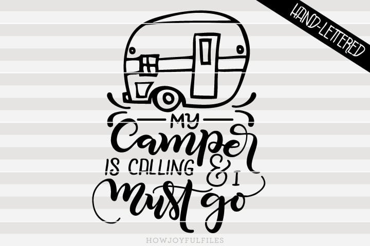 My camper is calling and I must go – trailer – SVG File