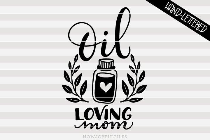 Oil loving mom – essential oil – SVG File