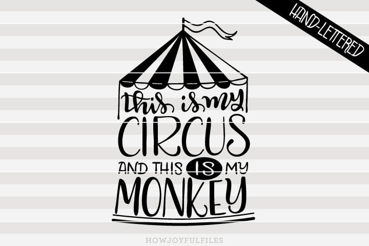 This is my circus and this is my monkey – SVG file