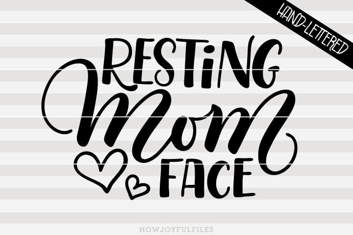 Resting mom face – mom life – SVG file