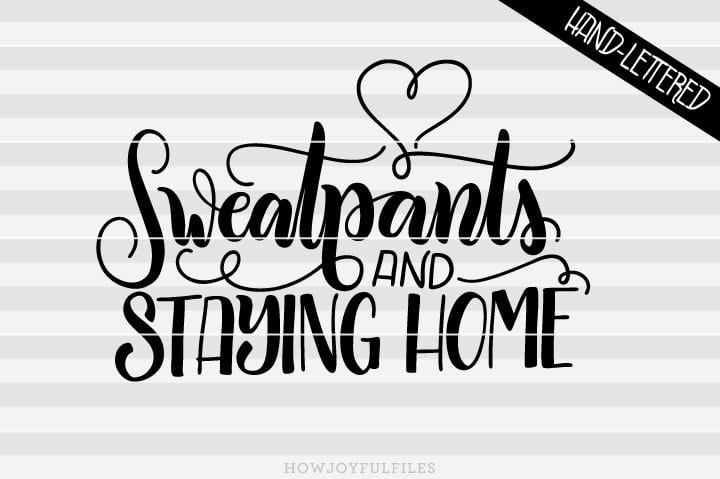 Sweatpants and staying home – SVG file