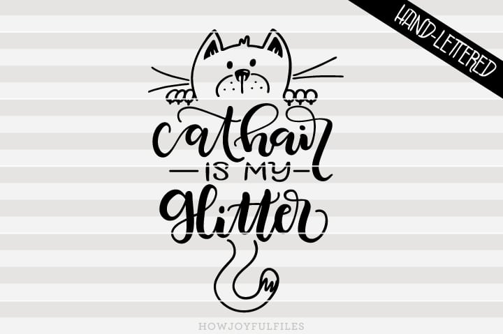 Cat hair is my glitter – SVG file