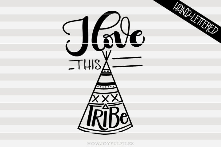 I love this tribe – with graphic – SVG file
