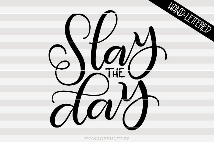 Slay the day – motivational – SVG file