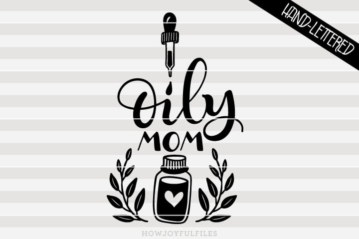 Oily mom – essential oil – SVG file