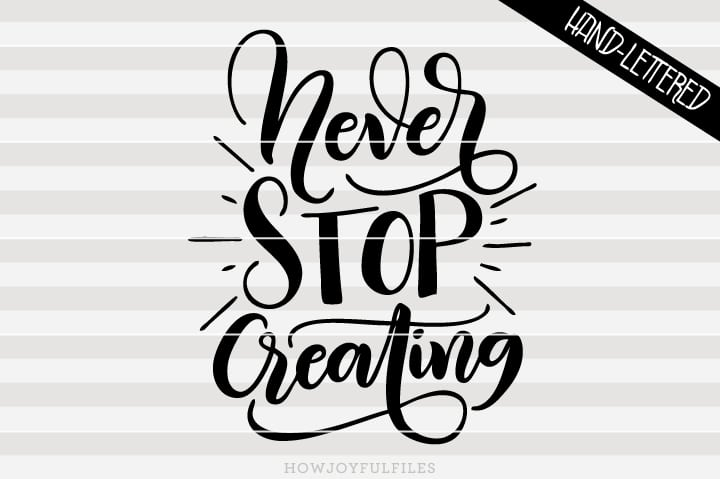 Never stop creating – SVG file