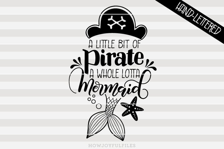 A little bit of pirate, a whole lotta mermaid – SVG file