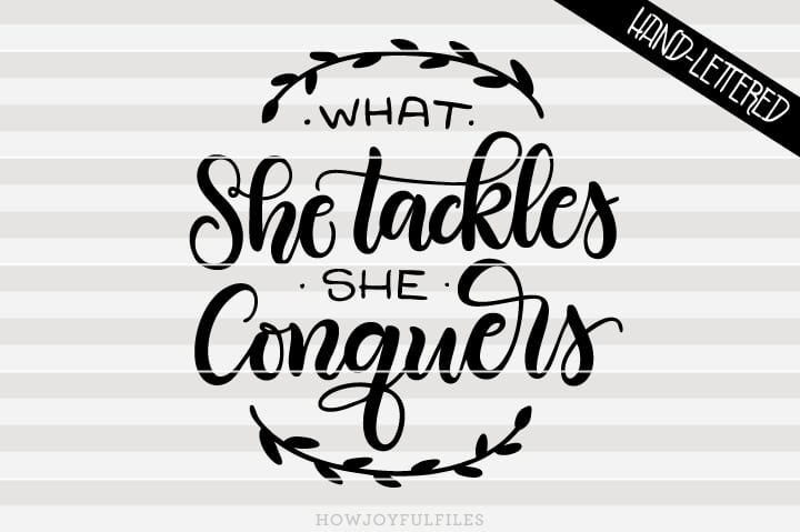 What she tackles she conquers – SVG file