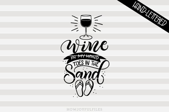 Wine in my hand, toes in the sand – SVG file