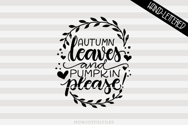 Autumn leaves and pumpkin please – Fall – SVG file