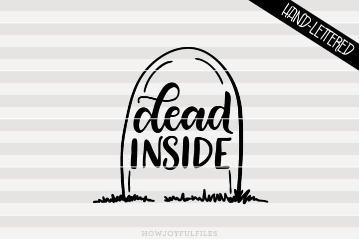 Dead inside – Funny Halloween – SVG file