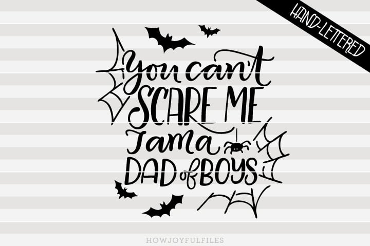 You can't scare me, I am a dad of boys – SVG file