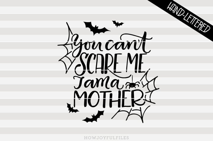 You can't scare me, I am a mother – SVG file