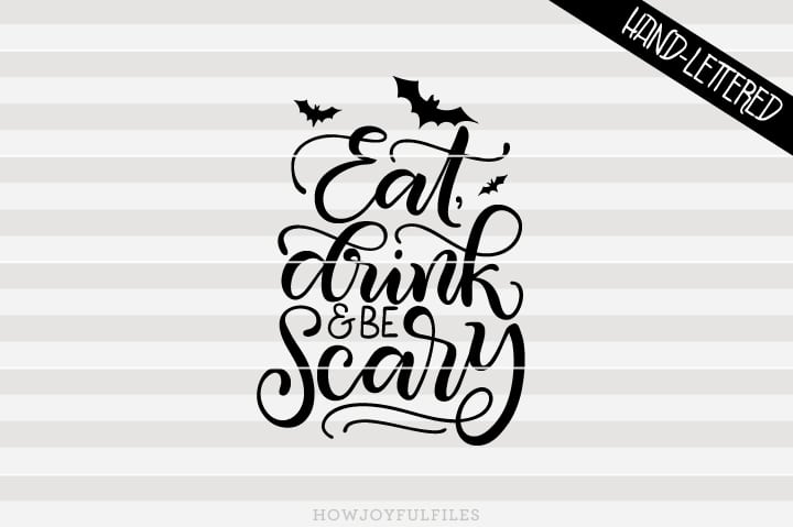 Eat, drink and be scary – Funny Halloween – SVG file
