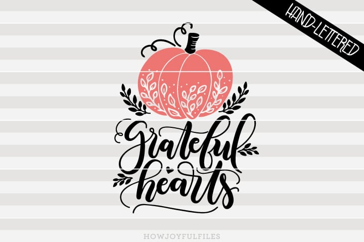 Grateful hearts – Pumpkin – Happy thanksgiving – SVG file