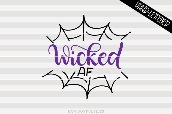 Wicked AF – Halloween – Fall – SVG file