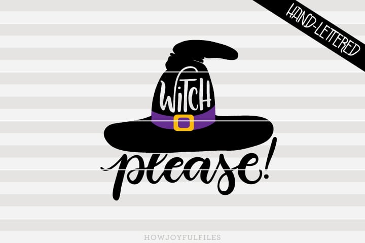 Witch, please! – witch hat – Halloween – SVG file