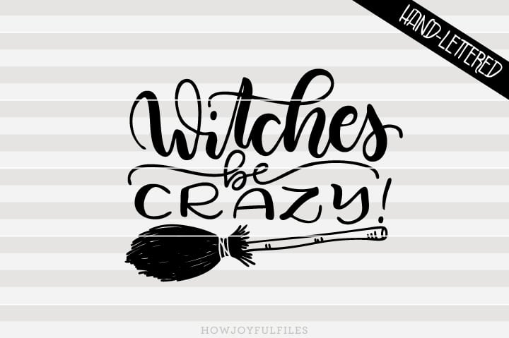 Witches be crazy! – witch broom – Halloween – SVG file