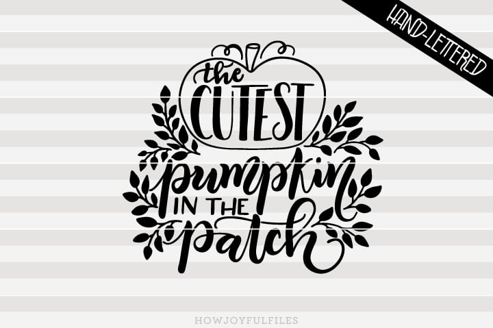 The cutest pumpkin in the patch – Happy thanksgiving – SVG file
