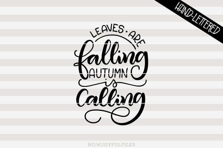 Leaves are falling, Autumn is calling – Fall – SVG file
