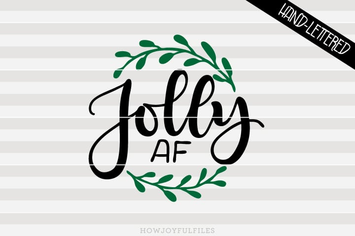 Jolly AF – Naughty holidays – Christmas – SVG file