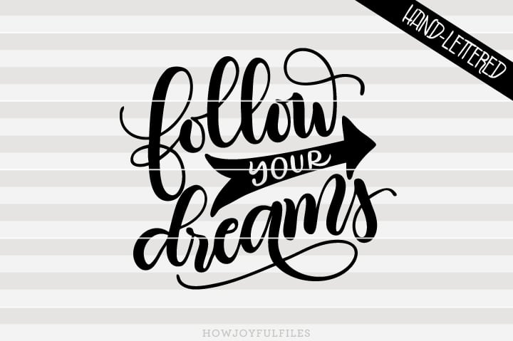 Follow your dreams – SVG file