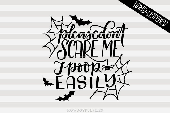 Please don't scare me, I poop easily – Halloween – SVG file