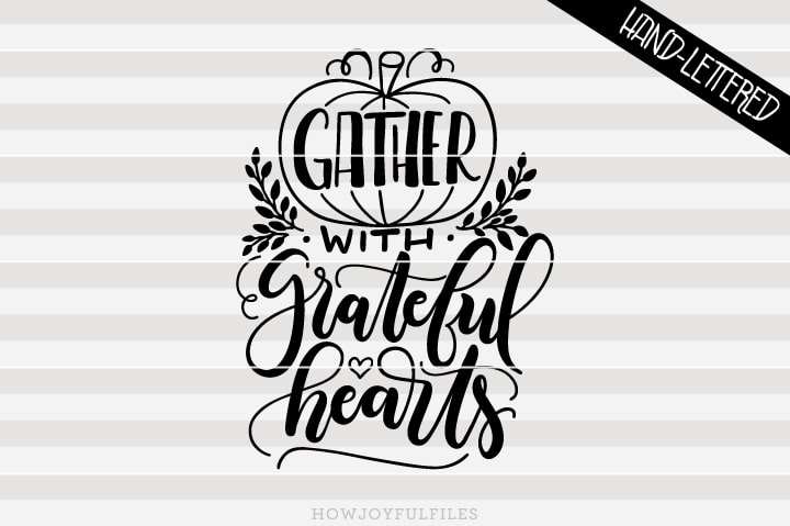 Gather with grateful hearts – fall – SVG File