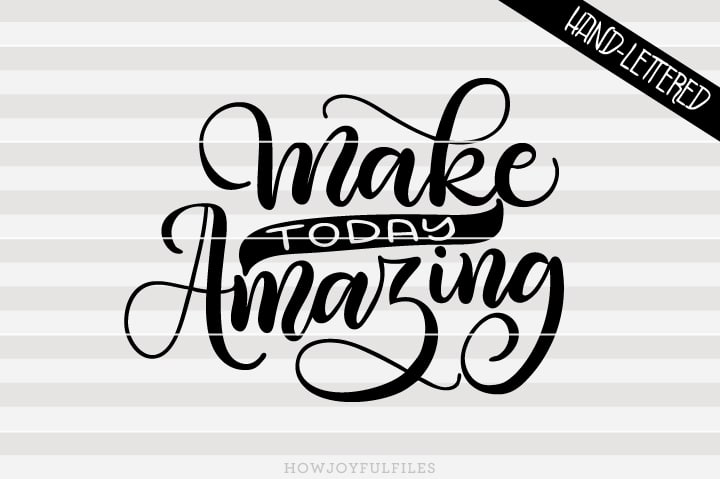 Make today amazing – Positivity – SVG File