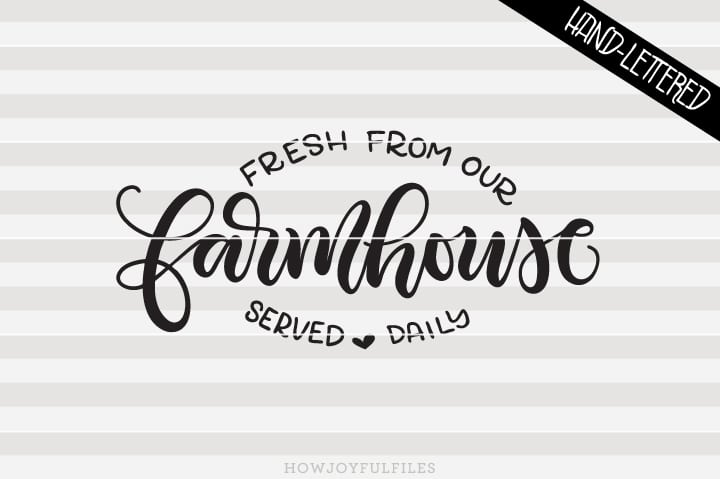 Fresh from our farmhouse, served daily – Kitchen sign art – SVG File