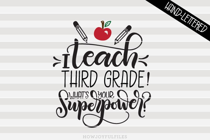 I teach third grade! What's your superpower? – SVG File