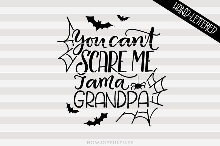 You can't scare me, I am a Grandpa – Halloween – SVG File