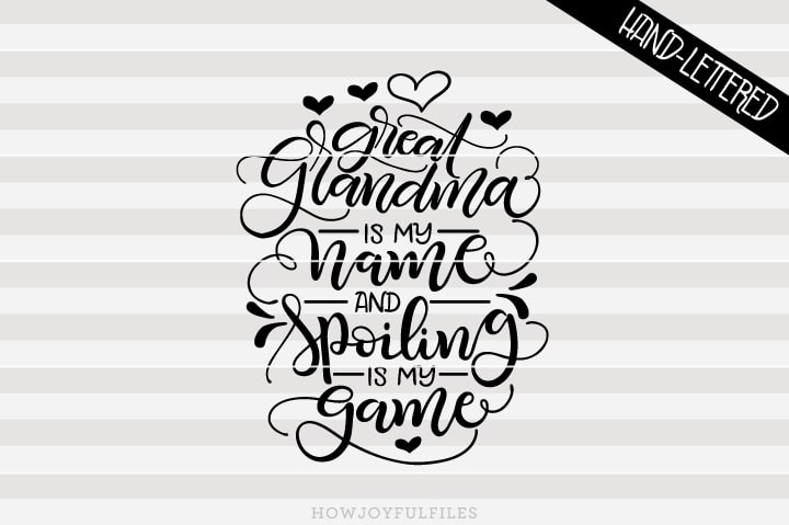 Great Grandma is my name and spoiling is my game – SVG File