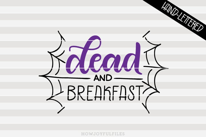 Dead and breakfast – Halloween – SVG file