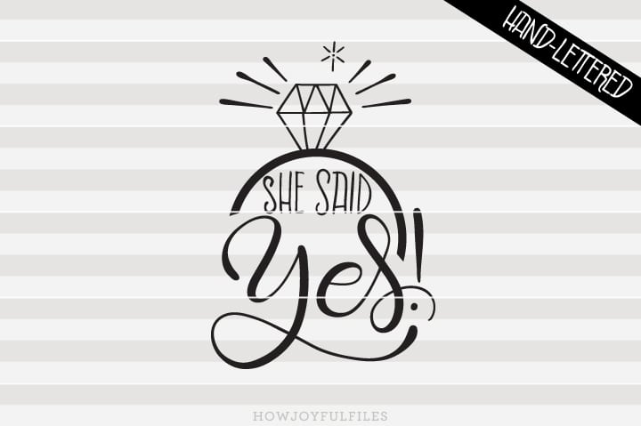 She said yes – engagement announcement – SVG File