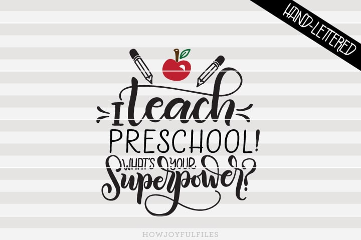 I teach preschool – whats your superpower – SVG File