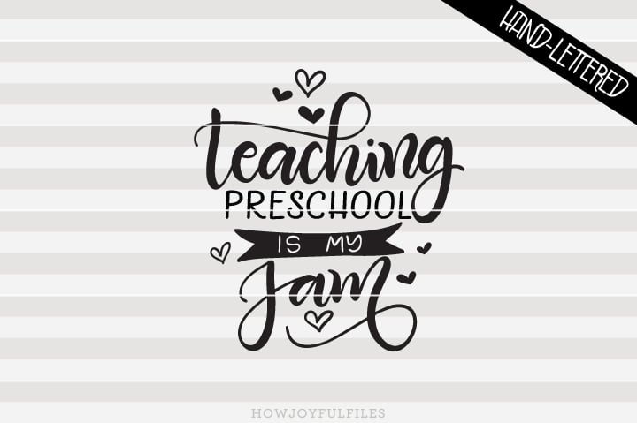 Teaching Preschool Is My Jam – School – Teacher – SVG File