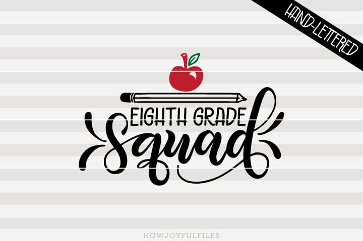 Eighth Grade Squad – School – Teacher – SVG File