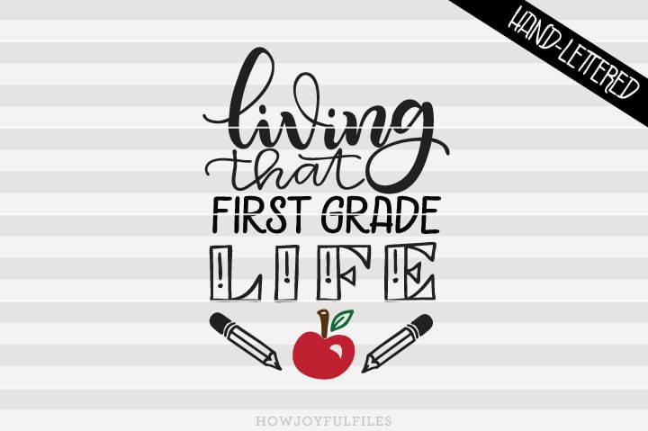 Living That First Grade Life – School – Teacher – SVG File