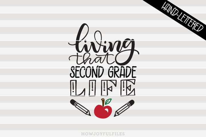 Living That Second Grade Life – School – Teacher – SVG File
