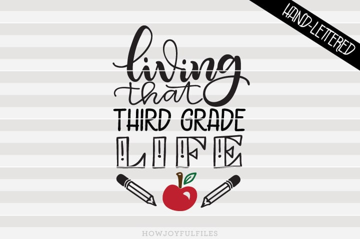 Living That Third Grade Life – School – Teacher – SVG File