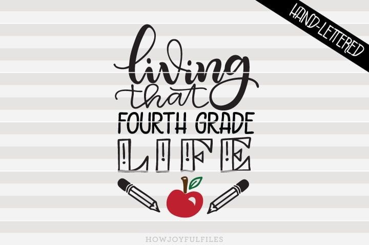 Living That Fourth Grade Life – School – Teacher – SVG File